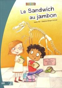 Marie Tibi et Delphine Berger-Cornuel - Le sandwich au jambon.