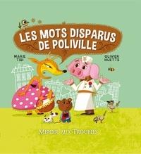 Marie Tibi et Olivier Huette - Les mots disparus de Poliville.