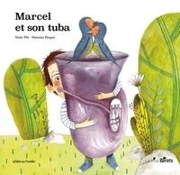 Marie Tibi et Marianne Pasquet - Marcel et son tuba.
