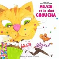 Marie Tibi et Marie-Pierre Olivier - Melvin et le chat Choucha.