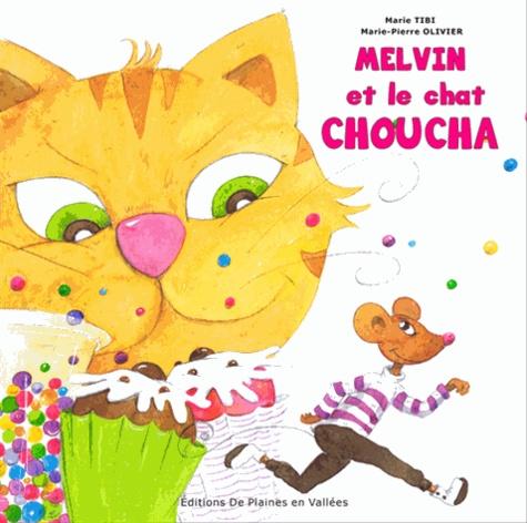 Melvin et le chat Choucha