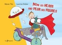 Marie Tibi et Laurine Didier - Même les héros ont peur des piqûres.
