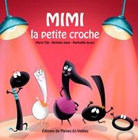 Marie Tibi et Nathalie Janer - Mimi la petite croche.