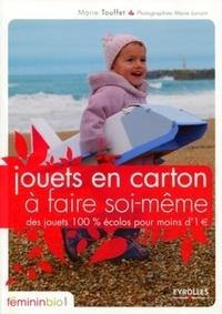 Marie Touffet - Jouets en carton à faire soi-même - Des jouets 100% écolos à moins de 1€.
