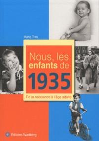 Marie Tran - Nous, les enfants de 1935 - De la naissance à l'âge adulte.