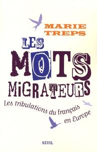 Marie Treps - Les mots migrateurs - Tribulations du français en Europe.