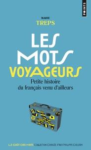 Marie Treps - Les mots voyageurs - Petite histoire du français venu d'ailleurs.