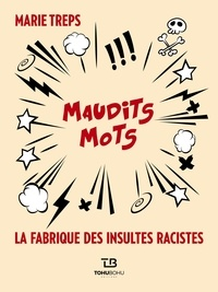 Maudits mots - La fabrique des insultes racistes.pdf