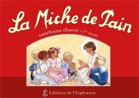 Marie Tribou et Joëlle d' Abbadie - La Miche de Pain - Catéchisme illustré 1re année.
