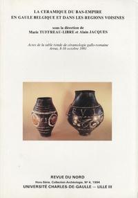 Marie Tuffreau-Libre et Alain Jacques - La céramique du Bas-Empire en Gaule Belgique et dans les régions voisines.