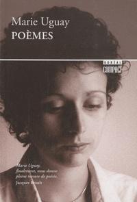 Marie Uguay - Poèmes.