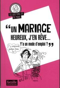 """Marie - """"Un mariage heureux, j'en rêve... Y'a un mode d'emploi ?""""."""
