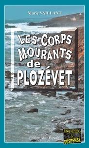 Marie Vaillant - Les corps mourants de Plozévet.