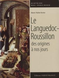 Marie Vallée-Roche - Le Languedoc-Roussillon des origines à nos jours.