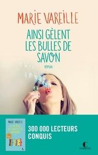 Marie Vareille - Ainsi gèlent les bulles de savon.