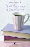 Marie Vareille - Chloé, Constance et Jane Austen - Prequel - Je peux très bien me passer de toi.