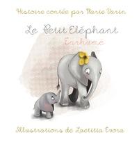 Marie Varin - Le petit éléphant enrhumé.