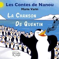 Marie Varin - Les contes de Nanou  : La chanson de quentin.