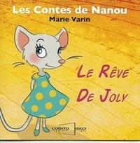 Marie Varin - Les contes de Nanou  : Le rêve de Joly.