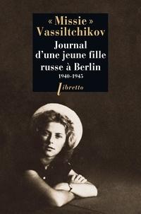 Marie Vassiltchikov - Journal d'une jeune fille russe à Berlin - 1940-1945.