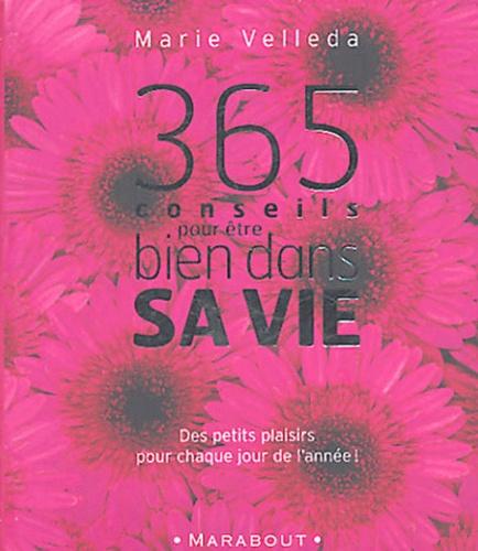 Marie Velleda - 365 conseils - Pour être bien dans sa vie.