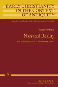 """Marie Verdoner - Narrated Reality - The Historia ecclesiastica of Eusebius of Caesarea""""."""