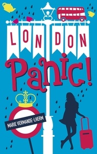 Marie Vermande-Lherm - London Panic !.