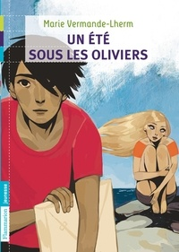 Marie Vermande-Lherm - Un été sous les oliviers.