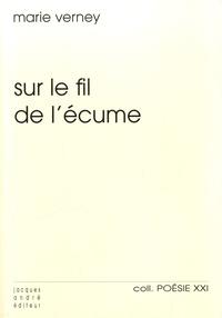 Marie Verney - Sur le fil de l'écume.