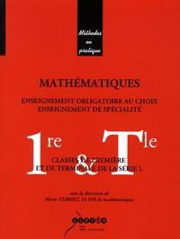 Marie Verriez - Mathématiques Classes de 1e et de Tle de la série L - Enseignement obligatoire au choix, enseignement de spécialité.