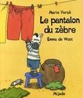 Marie Versé et Emma De Woot - Le pantalon du zèbre.