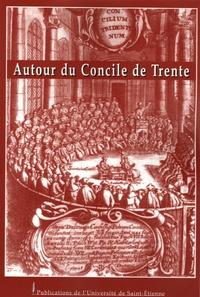 Marie Viallon - Autour du Concile de Trente - Actes de la table ronde de Lyon (28 février 2003).