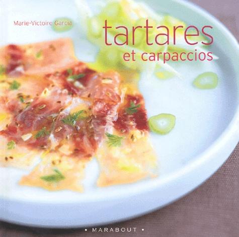 Marie-Victoire Garcia - Tartares et carpaccios.