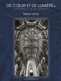 Marie Vidal - De coeur et de lumière - Cathédrale et églises troyennes.