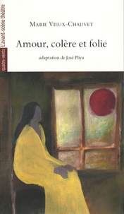 Marie Vieux-Chauvet - Amour, colère et folie.