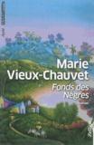 Marie Vieux-Chauvet - Fonds des Nègres.