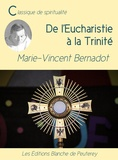 Marie-Vincent Bernadot - De l'Eucharistie à la Trinité.
