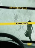 Marie Vindy - Justice soit-elle.