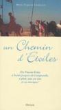 Marie-Virginie Cambriels - Un Chemin d'Etoiles - Du Puy-en-Velay à Saint-Jacques-de-Compostelle, à pied, avec un âne, et en musique. 1 CD audio
