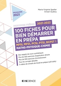 Marie-Virginie Speller et Erwan Guélou - 100 fiches pour bien démarrer en prépa - MPSI, MP2I, PCSI, PTSI, BCPST 1. Maths-Physique-Chimie.