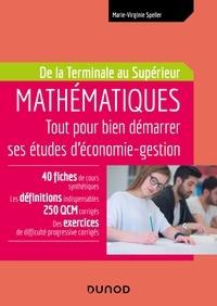 Marie-Virginie Speller - MATHEMATIQUES Tout pour bien démarrer ses études d'économie - De la Terminale au Supérieur.