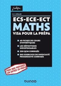 Marie-Virginie Speller - Maths Visa pour la prépa ECS-ECE-ECT - 40 fiches de cours synthétiques, les définitions indispensables, 250 QCM corrigés, des exercices de difficulté progressive corrigés.