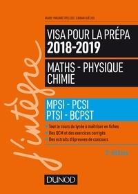 Marie-Virginie Speller et Erwan Guélou - Visa pour la prépa 2018-2019 - Maths-Physique-Chimie - MPSI-PCSI-PTSI-BCPST.