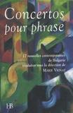 Marie Vrinat - Concertos pour phrase - 17 nouvelles contemporaines de Bulgarie.