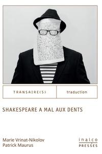 Marie Vrinat-Nikolov et Patrick Maurus - Shakespeare a mal aux dents.