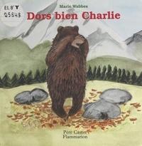 Marie Wabbes - Dors bien Charlie.