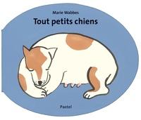 Marie Wabbes - Tout petits chiens.