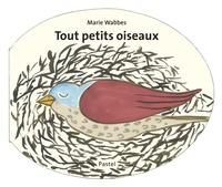Marie Wabbes - Tout petits oiseaux.