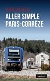 Marie Wilhelm - Aller simple Paris-Corrèze.