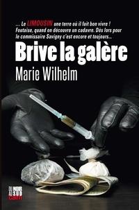 Marie Wilhelm - Brive la galère.